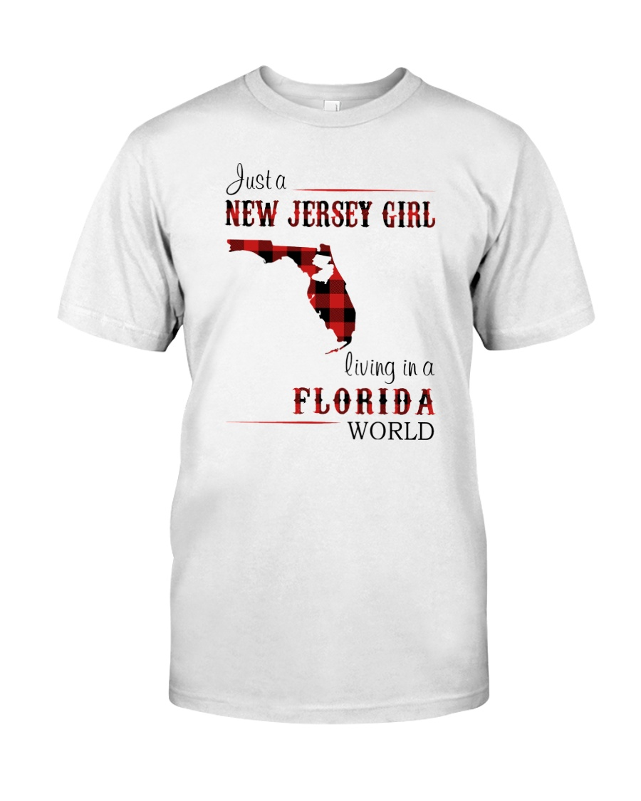 JERSEY GIRL LIVING IN FLORIDA WORLD Classic T-Shirt