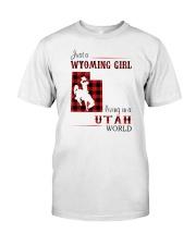 WYOMING GIRL LIVING IN UTAH WORLD Classic T-Shirt front