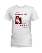 WYOMING GIRL LIVING IN UTAH WORLD Ladies T-Shirt thumbnail