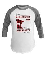 MASSACHUSETTS GIRL LIVING IN MINNESOTA WORLD Baseball Tee thumbnail