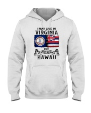 LIVE IN VIRGINIA BEGAN IN HAWAII Hooded Sweatshirt tile