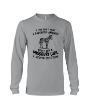 DON'T ASK A MISSOURI GIRL A STUPID QUESTION Long Sleeve Tee thumbnail