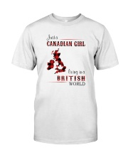 CANADIAN GIRL LIVING IN BRITISH WORLD Classic T-Shirt front
