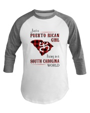 PUERTO RICAN GIRL LIVING IN SOUTH CAROLINA WORLD Baseball Tee thumbnail