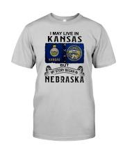 LIVE IN KANSAS BEGAN IN NEBRASKA Classic T-Shirt front