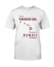 CANADIAN GIRL LIVING IN HAWAII WORLD Classic T-Shirt front