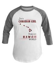 CANADIAN GIRL LIVING IN HAWAII WORLD Baseball Tee thumbnail