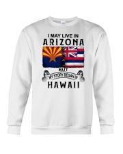 LIVE IN ARIZONA BEGAN IN HAWAII Crewneck Sweatshirt thumbnail