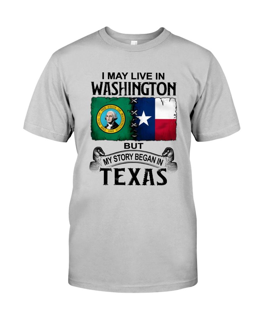 LIVE IN WASHINGTON BEGAN IN TEXAS Classic T-Shirt