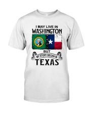 LIVE IN WASHINGTON BEGAN IN TEXAS Classic T-Shirt tile