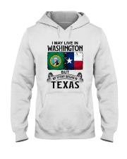 LIVE IN WASHINGTON BEGAN IN TEXAS Hooded Sweatshirt thumbnail