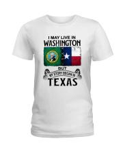 LIVE IN WASHINGTON BEGAN IN TEXAS Ladies T-Shirt thumbnail