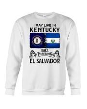 LIVE IN KENTUCKY BEGAN IN EL SALVADOR Crewneck Sweatshirt thumbnail