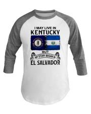 LIVE IN KENTUCKY BEGAN IN EL SALVADOR Baseball Tee thumbnail
