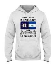 LIVE IN KENTUCKY BEGAN IN EL SALVADOR Hooded Sweatshirt thumbnail