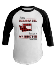 OKLAHOMA GIRL LIVING IN WASHINGTON WORLD Baseball Tee thumbnail