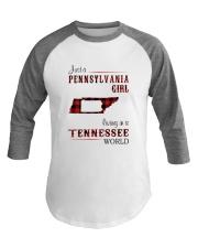 PENNSYLVANIA GIRL LIVING IN TENNESSEE WORLD Baseball Tee thumbnail