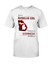 MICHIGAN GIRL LIVING IN GEORGIA WORLD Classic T-Shirt front
