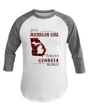 MICHIGAN GIRL LIVING IN GEORGIA WORLD Baseball Tee thumbnail