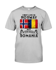LIVE IN NORWAY BEGAN IN ROMANIA Classic T-Shirt front