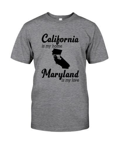 CALIFORNIA IS MY HOME MARYLAND IS MY LOVE