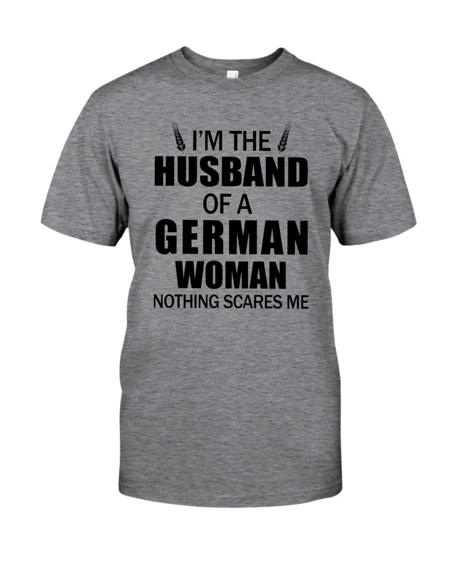 I'M THE HUSBAND OF A GERMAN WOMAN Classic T-Shirt