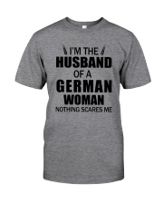 I'M THE HUSBAND OF A GERMAN WOMAN Classic T-Shirt front