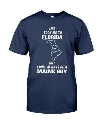 LIFE TOOK TO FLORIDA ALWAYS BE MAINE GUY