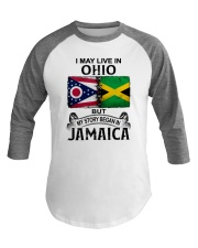 LIVE IN OHIO BEGAN IN JAMAICA Baseball Tee thumbnail