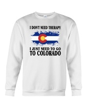 DON'T NEED THERAPY I JUST NEED TO GO TO COLORADO Crewneck Sweatshirt thumbnail