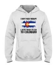 DON'T NEED THERAPY I JUST NEED TO GO TO COLORADO Hooded Sweatshirt thumbnail