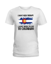 DON'T NEED THERAPY I JUST NEED TO GO TO COLORADO Ladies T-Shirt thumbnail
