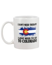 DON'T NEED THERAPY I JUST NEED TO GO TO COLORADO Mug back