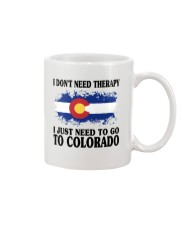 DON'T NEED THERAPY I JUST NEED TO GO TO COLORADO Mug front