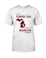 FLORIDA GIRL LIVING IN MICHIGAN WORLD Classic T-Shirt front