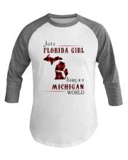 FLORIDA GIRL LIVING IN MICHIGAN WORLD Baseball Tee thumbnail