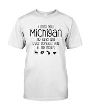 I MISS YOU MICHIGAN Classic T-Shirt front