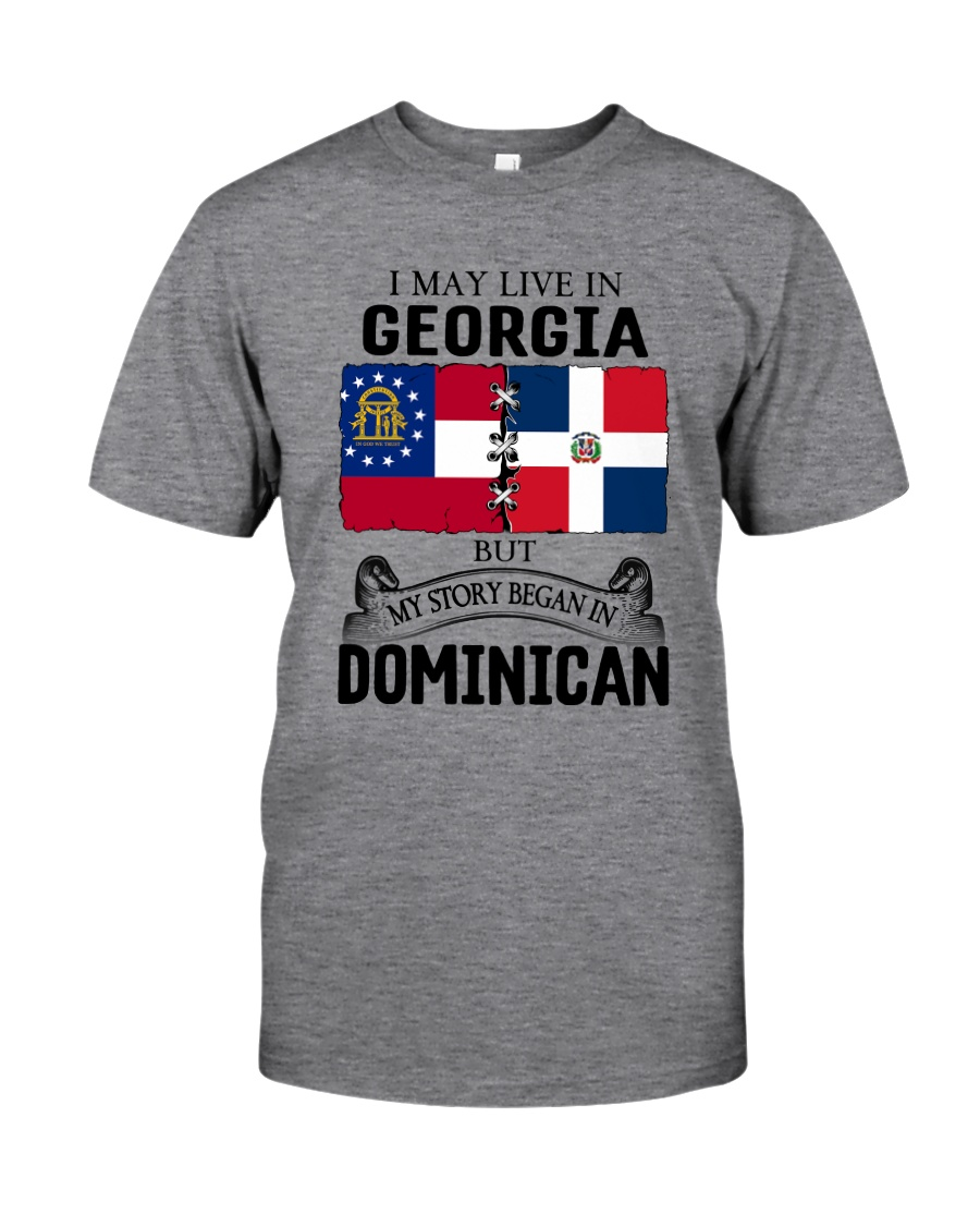 LIVE IN GEORGIA BEGAN IN DOMINICAN ROOT WOMEN Classic T-Shirt