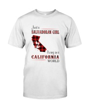 SALVADORAN GIRL LIVING IN CALIFORNIA WORLD Classic T-Shirt front