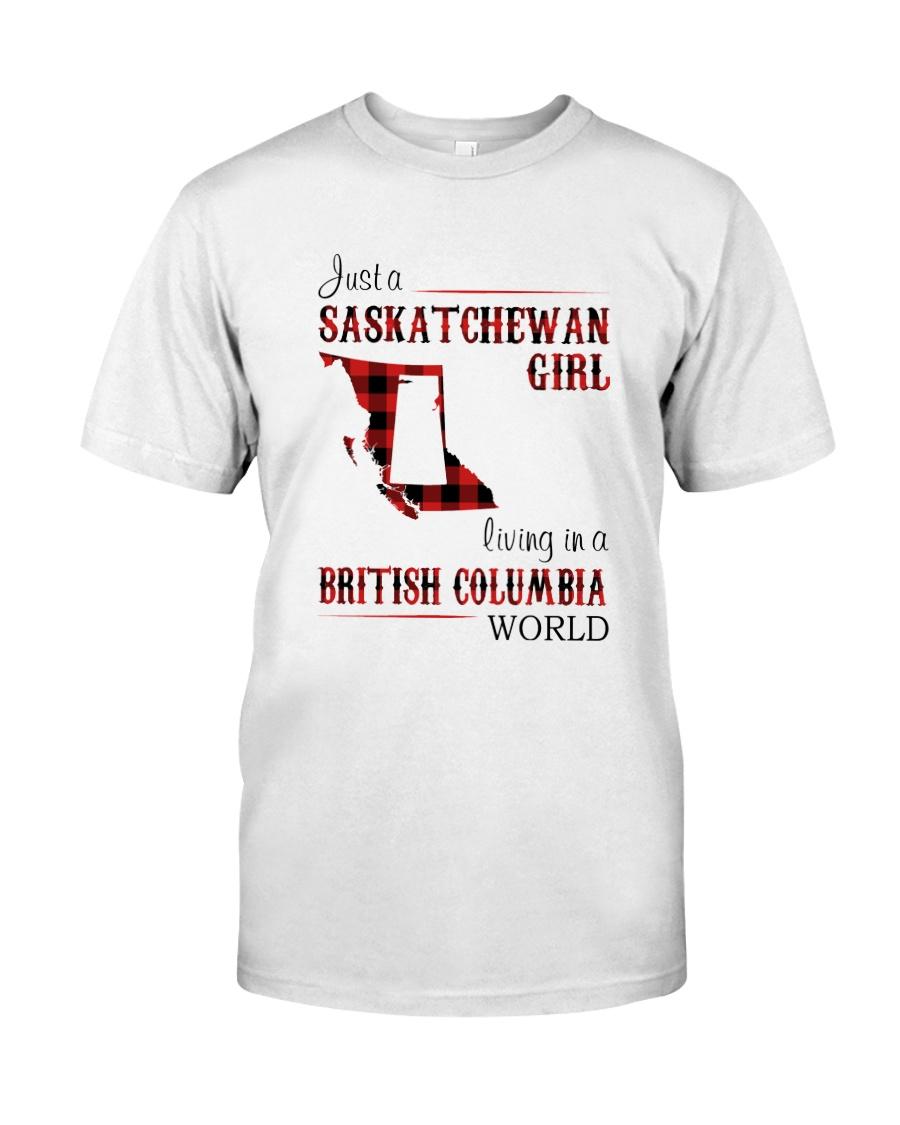 SASKATCHEWAN GIRL LIVING IN BC WORLD Classic T-Shirt