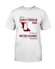SASKATCHEWAN GIRL LIVING IN BC WORLD Classic T-Shirt front