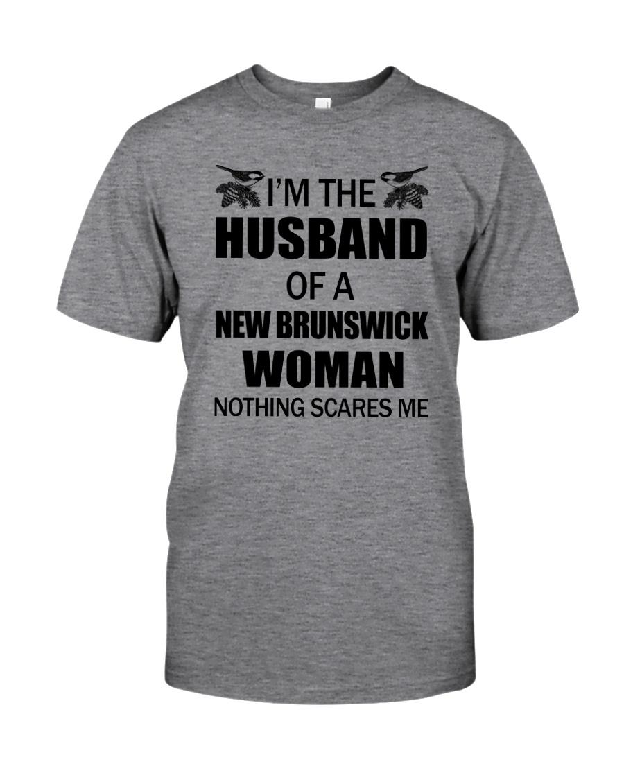 I'M THE HUSBAND OF A NEW BRUNSWICK WOMAN Classic T-Shirt