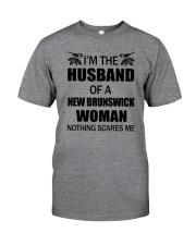 I'M THE HUSBAND OF A NEW BRUNSWICK WOMAN Classic T-Shirt front