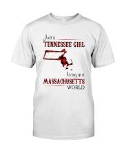 TENNESSEE GIRL LIVING IN MASSACHUSETTS WORLD Classic T-Shirt front