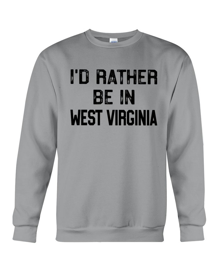 I'D RATHER BE IN WEST VIRGINIA Crewneck Sweatshirt