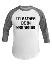 I'D RATHER BE IN WEST VIRGINIA Baseball Tee thumbnail