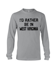 I'D RATHER BE IN WEST VIRGINIA Long Sleeve Tee thumbnail