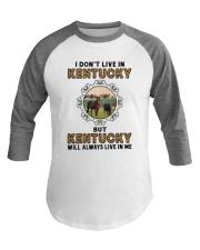 KENTUCKY WILL ALWAYS LIVE IN ME Baseball Tee thumbnail