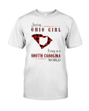 OHIO GIRL LIVING IN SOUTH CAROLINA WORLD Classic T-Shirt front