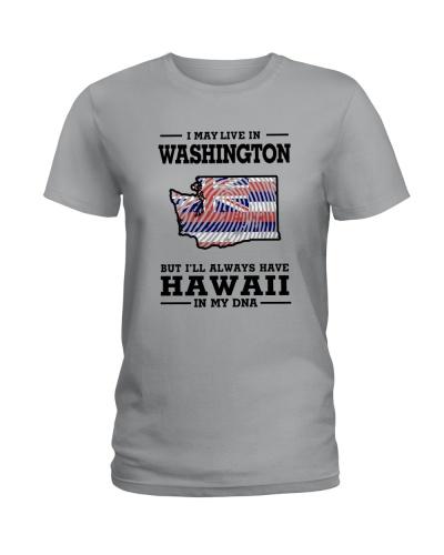 LIVE IN WASHINGTON ALWAYS SAVE HAWAII IN MY DNA